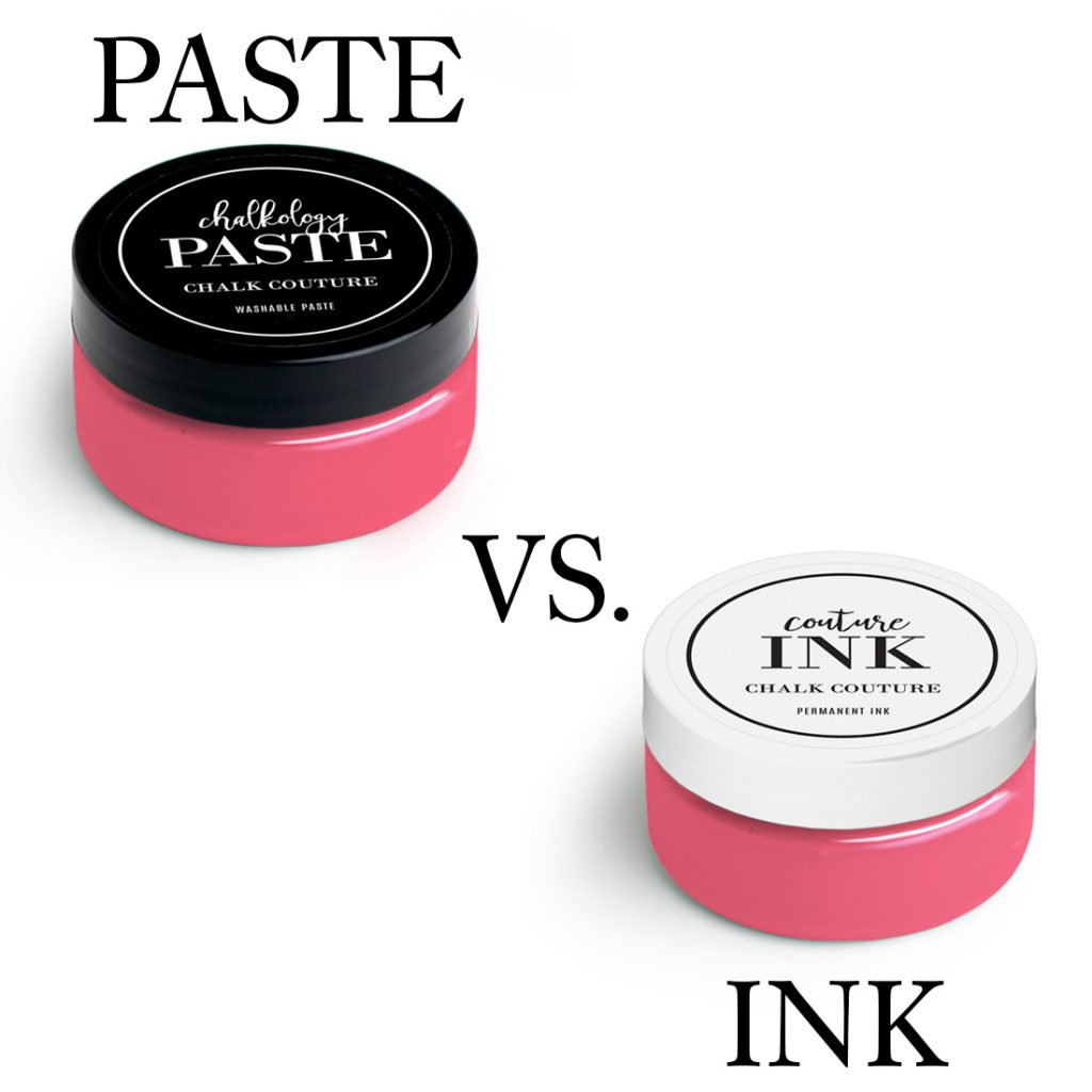 chalkology paste vs couture ink