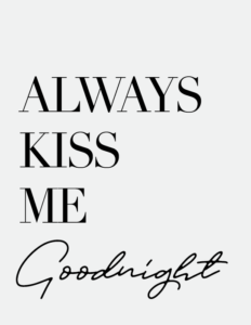 View Always Kiss Me Goodnight Image