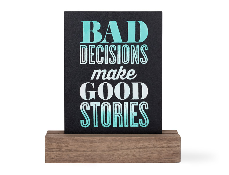 Bad Decisions Make Good Stories chalk transfer